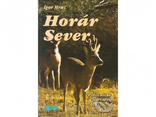 Horár Sever - Pytliackymi prťami 5. diel