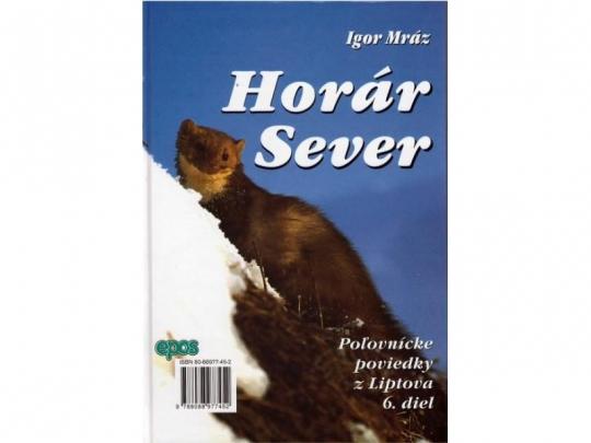 Horár Sever - Zo srdca hôr 6. diel