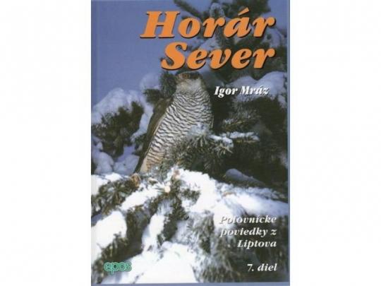 Horár Sever - Z kosodrevia 7. diel