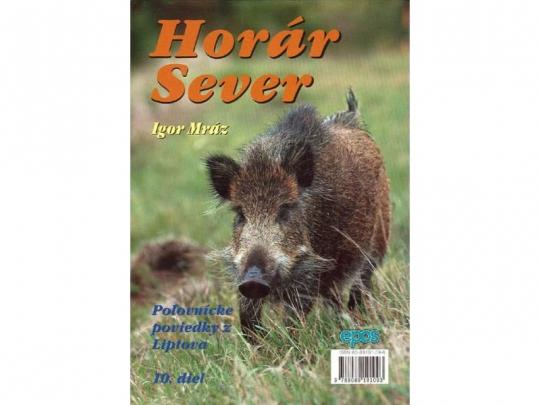 Horár Sever - Medzi trofejami 10. diel