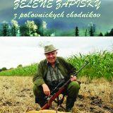 Zelené zápisky z poľovníckych chodníkov (Egon Gočár) 2.diel