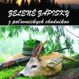 Zelené zápisky z poľovníckych chodníkov (Egon Gočár)