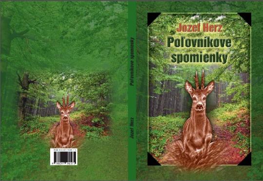 Poľovníkove spomienky (Ing. Jozef Herz, PhD.)